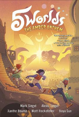 5 Worlds Book 4: The Amber Anthem by Mark Siegel