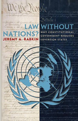 Law without Nations? by Jeremy A. Rabkin