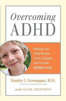 Overcoming ADHD by Stanley I. Greenspan