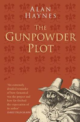The Gunpowder Plot Classic Histories Series by Alan Haynes