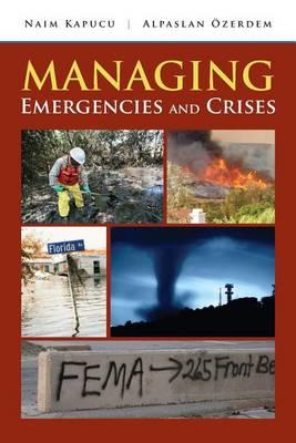 Managing Emergencies And Crises by Naim Kapucu