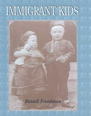 Immigrant Kids by Russell Freedman