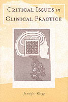 Critical Issues in Clinical Practice by Jennifer Anne Clegg