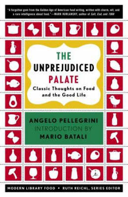 The Unprejudiced Palate by Angelo Pellegrini
