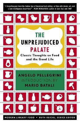 The Unprejudiced Palate by Angelo Pellegrini
