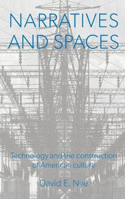 Narratives And Spaces by David E. Nye