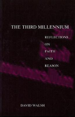 The Third Millennium by David Walsh