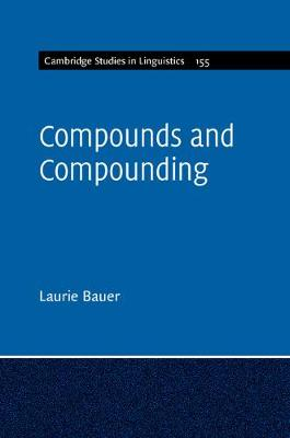 Compounds and Compounding by Laurie Bauer