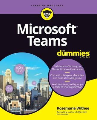 Microsoft Teams For Dummies by Rosemarie Withee
