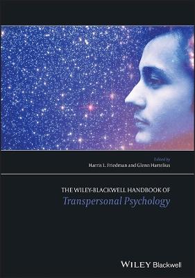 The Wiley-blackwell Handbook of Transpersonal     Psychology by Harris L. Friedman