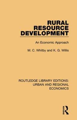 Rural Resource Development: An Economic Approach by M. C. Whitby