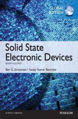 Solid State Electronic Devices, Global Edition by Ben Streetman