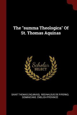 Summa Theologica of St. Thomas Aquinas by Saint Thomas Aquinas