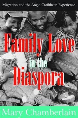 Family Love in the Diaspora by Mary Chamberlain