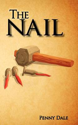 The Nail by Ms. Penny Dale