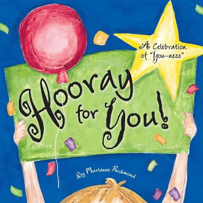 """Hooray for You!: A Celebration of """"You-ness"""" by Marianne Richmond"""