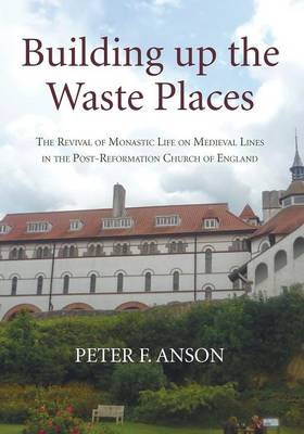 Building Up the Waste Places by Peter Anson