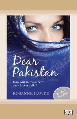 Beyond Borders (book 1): Dear Pakistan by Rosanne Hawke