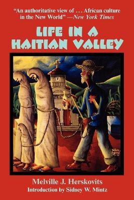 Life in a Haitian Valley by Melville J. Herskovits