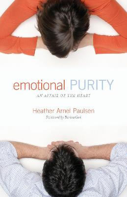 Emotional Purity by Heather Arnel Paulsen