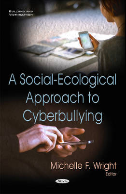 Social-Ecological Approach to Cyberbullying by Dr Michelle F Wright