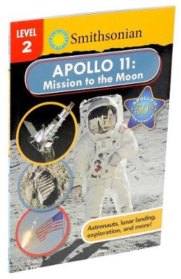 Smithsonian Reader: Apollo 11: Mission to the Moon Level 2 by Courtney Acampora