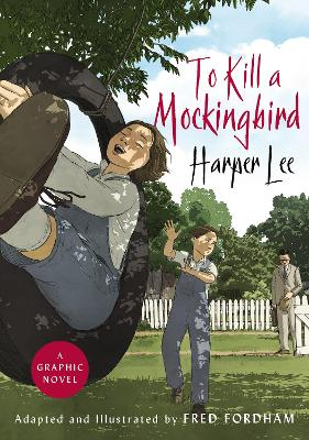 To Kill a Mockingbird: The stunning graphic novel adaptation by Harper Lee