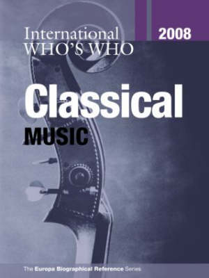 International Who's Who in Classical Music by Routledge