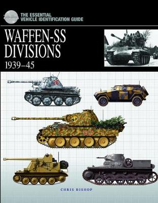 Essential Vehicle Identification Guide: Waffen-Ss Divisions 1939-45 by Chris Bishop
