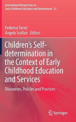 Children's Self-determination in the Context of Early Childhood Education and Services: Discourses, Policies and Practices by Federico Farini