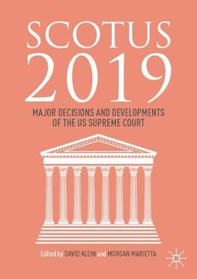 SCOTUS 2019: Major Decisions and Developments of the US Supreme Court by David Klein