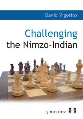 Challenging the Nimzo-Indian by David Vigorito