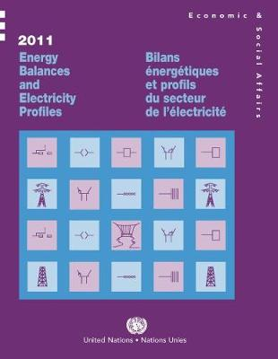 2011 energy balances and electricity profiles by United Nations: Department of Economic and Social Affairs: Statistics Division