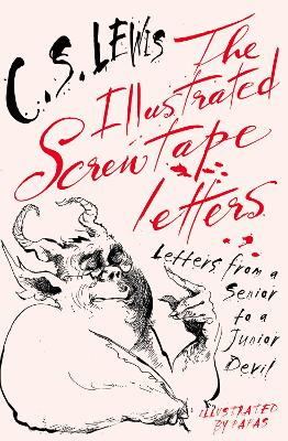 The Illustrated Screwtape Letters by C. S. Lewis