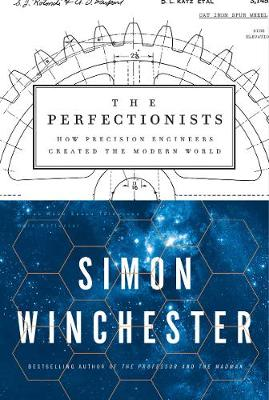 The Perfectionists by Author and Historian Simon Winchester