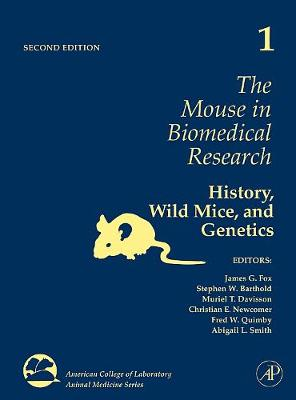 The Mouse in Biomedical Research  Volume 1 by James Fox