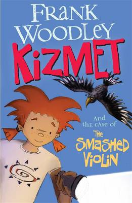 Kizmet And The Case Of The Smashed Violin book