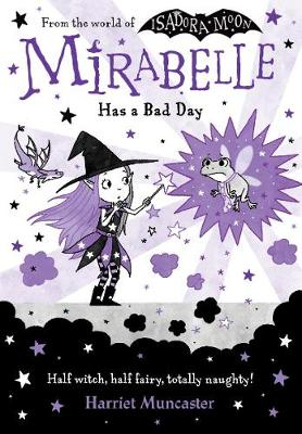 Mirabelle Has a Bad Day by Harriet Muncaster