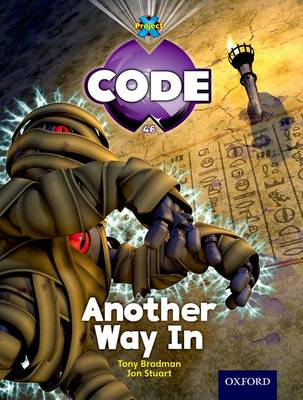 Project X Code: Pyramid Peril Another Way In by Tony Bradman