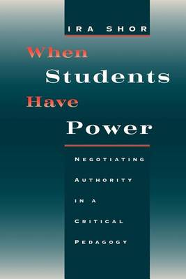 When Students Have Power by Ira Shor