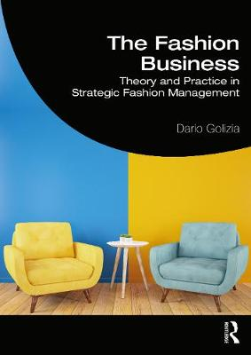 The Fashion Business: Theory and Practice in Strategic Fashion Management by Dario Golizia
