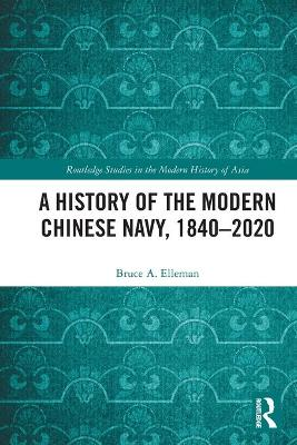A History of the Modern Chinese Navy, 1840-2020 book