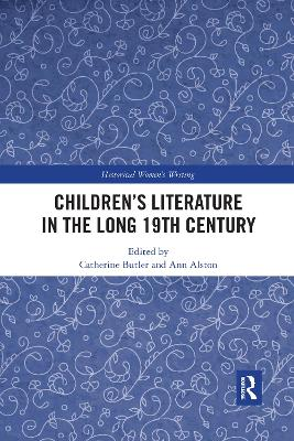 Children's Literature in the Long 19th Century by Catherine Butler