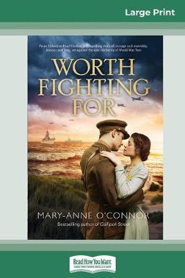 Worth Fighting For (16pt Large Print Edition) by Mary-Anne O'Connor