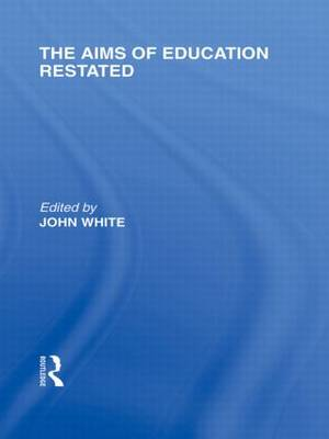 The Aims of Education Restated by John White