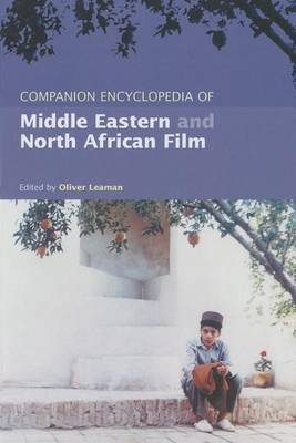 Companion Encyclopedia of Middle Eastern and North African Film by Oliver Leaman
