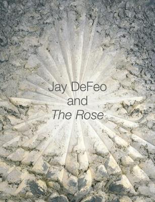 Jay DeFeo and The Rose by Jane Green