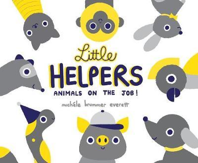 Little Helpers by Michele Brummer Everett