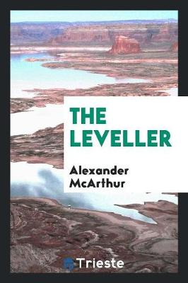The Leveller by Alexander McArthur