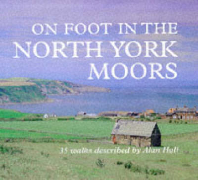 On Foot in the North York Moors by Alan Hall